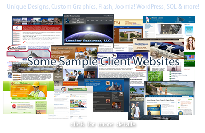 Unique Designs, Custom Graphics, Flash, Joomla!, WordPress, PHP, SQL and more!Affordable Client Websites - click for more